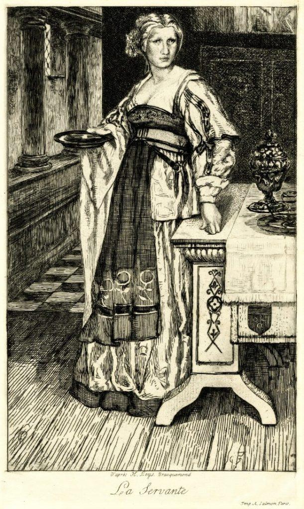 Félix Bracquemond, 1IE-1874-25-6, La Servante, d'après Leys. Maybe: 1868, B280-4-1, The servant (after Leys), etch, 25x15, BM London (iR10;iR61;R2,p119;R85,no280)