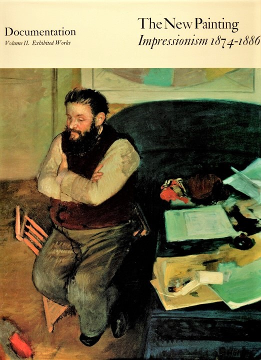 Berson, The New Painting; Impressionism 1874-1886; Documentation, Exhibited works; 1996 (=R90II)