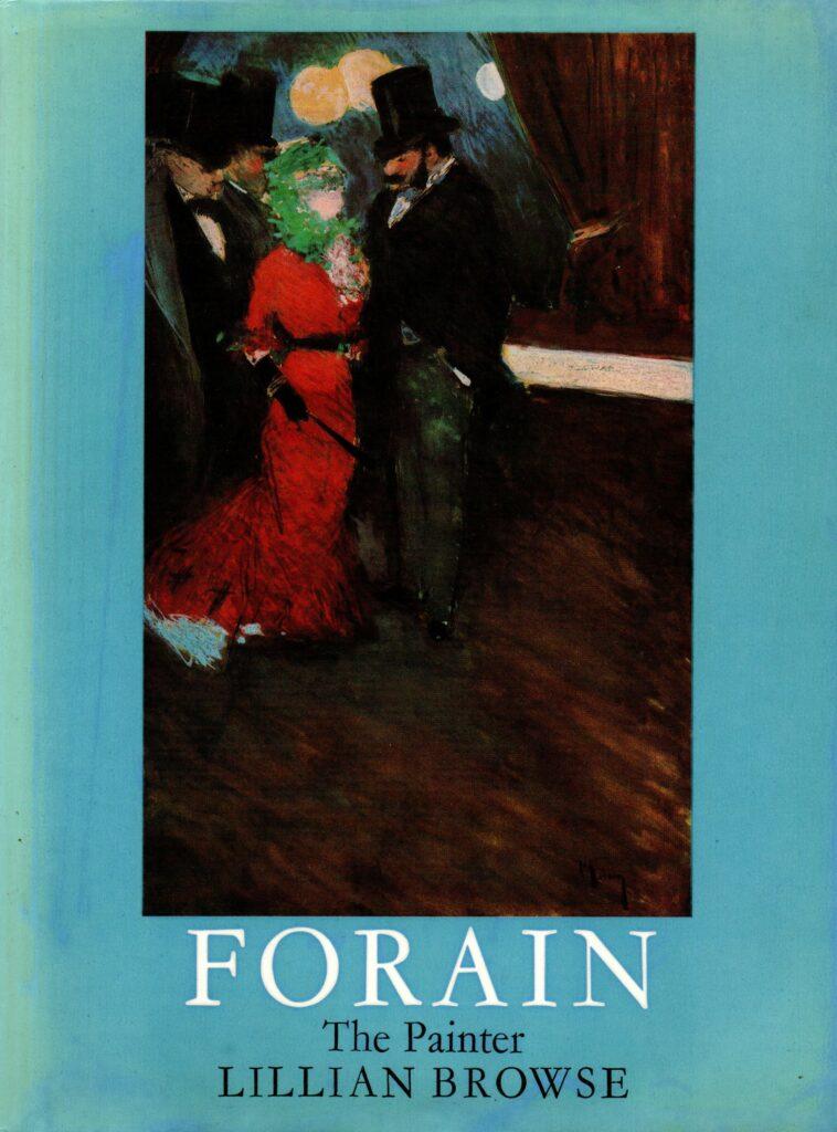 R50, Lillian Browse, Forain, the painter, London, 1978