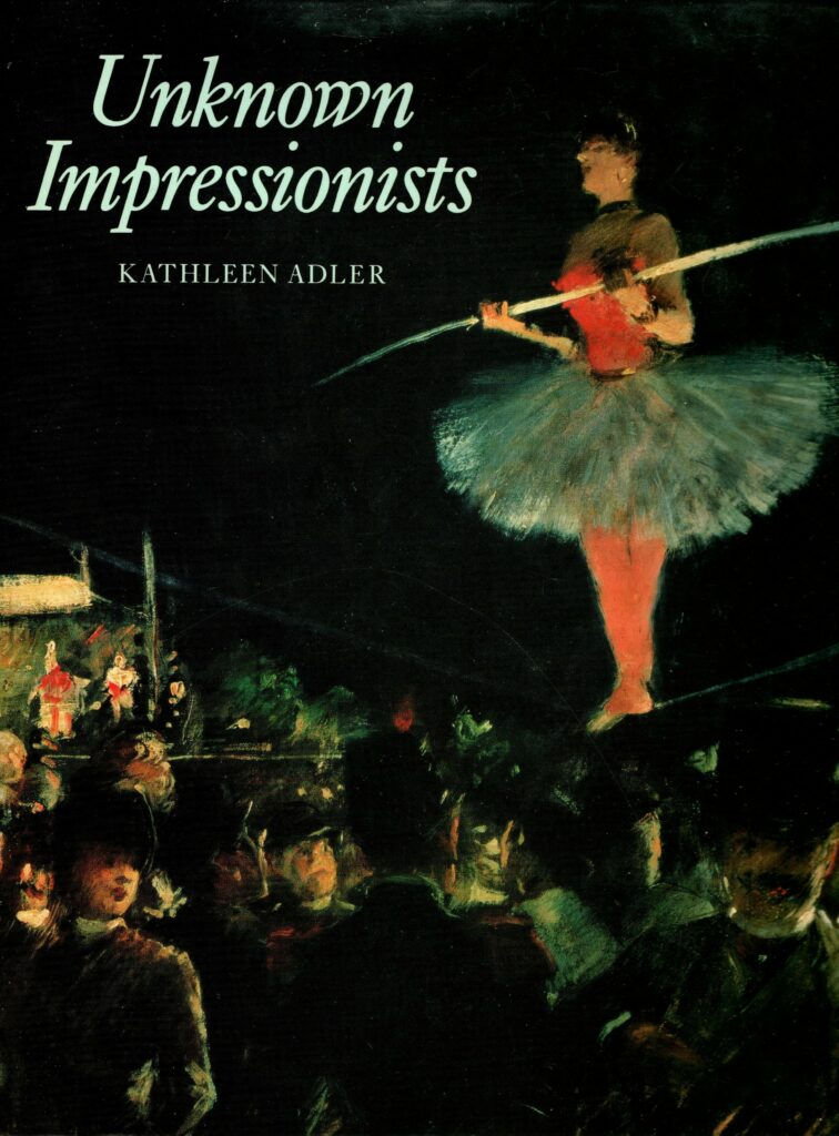 R89, Kathleen Adler, The unknown impressionists. London, 1998